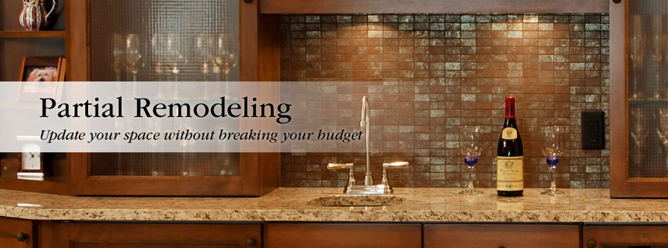 Partial Remodeling: Update your space without breaking your budget